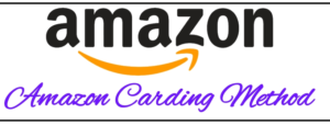 Amazon Carding Method Latest Working Trick