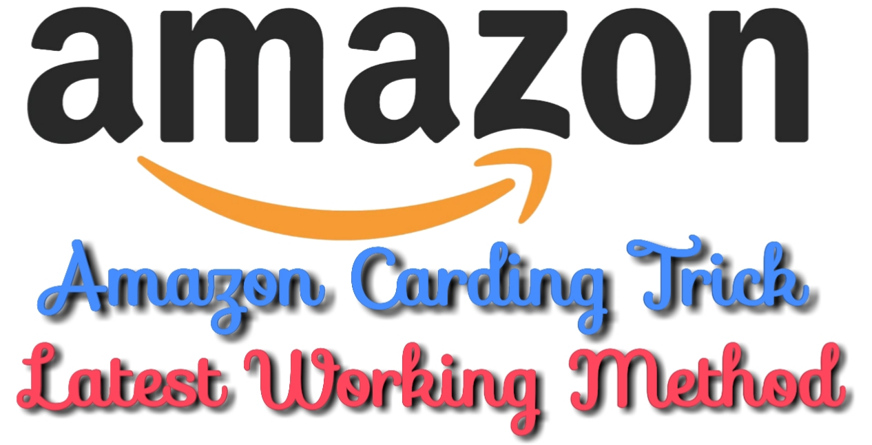 Amazon Carding Trick of 2019 - 100% Tested and Working Method